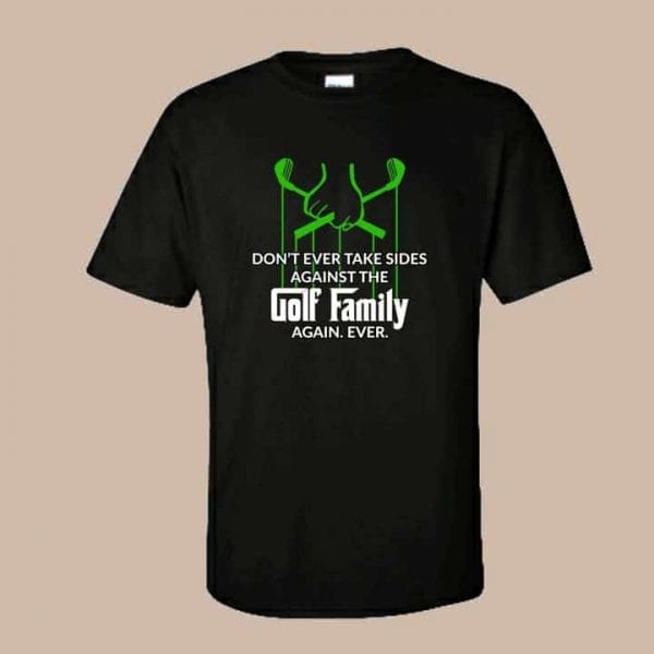 Dont Take Sides Against The Family Golfather Short Sleeve T Shirt